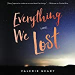 Everything We Lost: A Novel | Valerie Geary