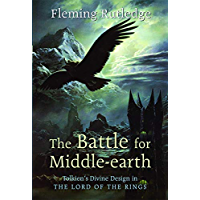 The Battle for Middle-earth: Tolkien's Divine Design in The Lord of the Rings