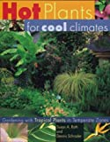 Hot Plants for Cool Climates, Susan A. Roth and Dennis Schrader, 0395963230