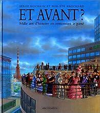 Et avant ? : Mille ans d'histoire en remontant le passé par Philippe Brochard
