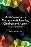 img - for Multi-Dimensional Therapy with Families, Children and Adults: The Diamond Model book / textbook / text book