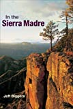 In the Sierra Madre, Jeff Biggers, 0252031016
