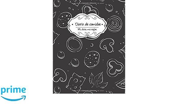 Diario de comidas: Pizarra (Mi dieta, Mis reglas) (Volume 3 ...
