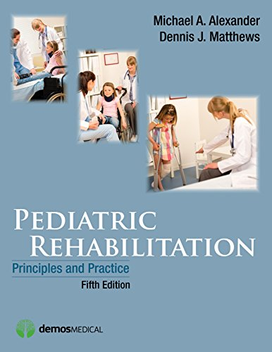 Pediatric Rehabilitation, Fifth Edition: Principles and Practice ()