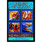 img - for [(Colors of Glass)] [Author: Vilma Olsvary Ginzberg] published on (July, 2004) book / textbook / text book