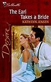 Earl Takes a Bride, Kathryn Jensen, 0373762828