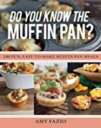 Do You Know the Muffin Pan?( 100 Fun…