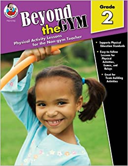 Book Beyond the Gym, Grade 2: Physical Activity Lessons for the Non-Gym Teacher