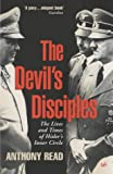 The Devil's Disciples: The Life and Times of Hitler's Inner Circle