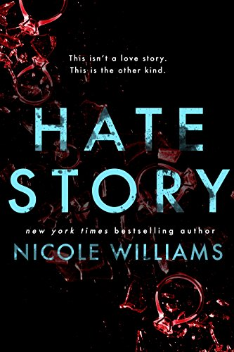 Hate Story by [Williams, Nicole]