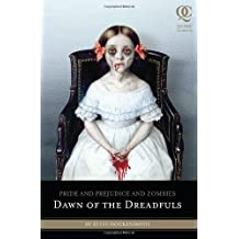 Pride and Prejudice and Zombies: Dawn of the Dreadfuls ,by Austen, Jane ( 2010 ) Paperback