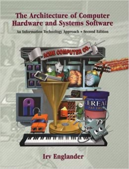 Book Architecture of Computer Hardware and Systems Software: An IT Approach (2nd Edition)