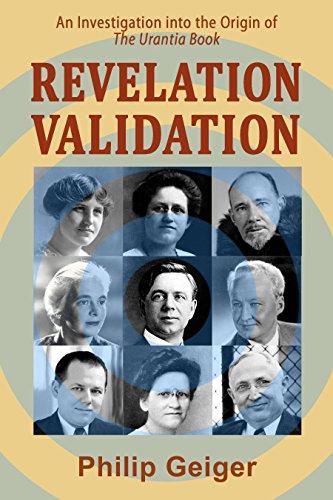 Revelation Validation: An Investigation into the Origin of The Urantia Book (English Edition)