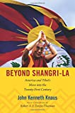 Beyond Shangri-La: America and Tibet's Move into the Twenty-First Century (American Encounters/Global Interactions)