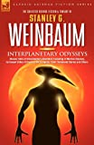 Interplanetary Odysseys - Classic Tales of Interplanetary Adventure Including: A Martian Odyssey, its Sequel Valley of Dreams, the Complete 'Ham' Hammond Stories and Others (v. 1)