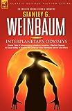 Interplanetary Odysseys - Classic Tales, Stanley Weinbaum, 1846770602