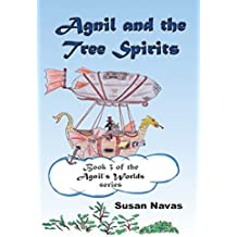 Agnil and the Tree Spirits: Book 3 of the Agnil's Worlds series