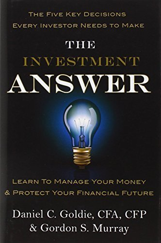 The Investment Answer by Daniel C. Goldie (2011-01-25)