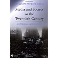 Media and Society in the Twentieth Century: A Historical Introduction
