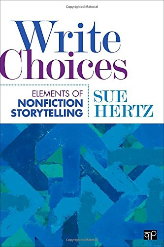 Write Choices: The Elements of Nonfiction Storytelling