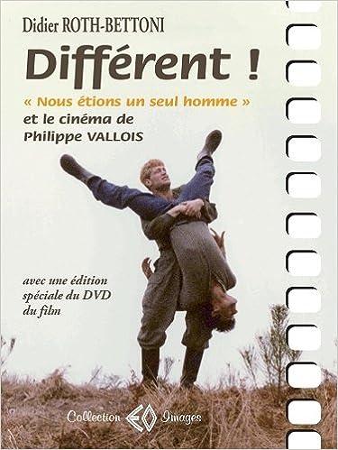 Télécharger en ligne Différent ! Nous étions un seul homme et le cinéma de Philippe Vallois epub pdf