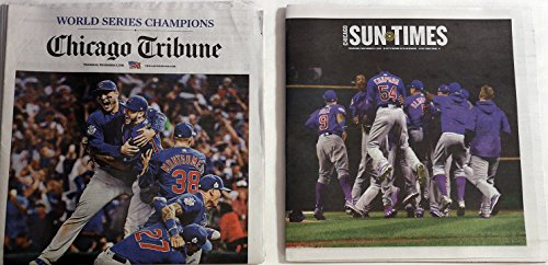 Chicago CUBS Win World Series - ChicagoSun Times and Chicago Tribune World Series Winners Editon 11/3/16