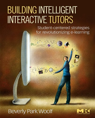 Download Building Intelligent Interactive Tutors: Student-centered strategies for revolutionizing e-learning Pdf