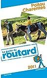 Guide du Routard Poitou, Charentes 2011 par Guide du Routard
