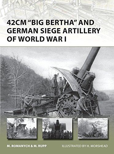 42cm 'Big Bertha' and German Siege Artillery of World War I (New (Big Bertha Gems)