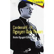 Cardenal F.-X. Nguyen Van Thuan: Prisionero político, profeta de la paz