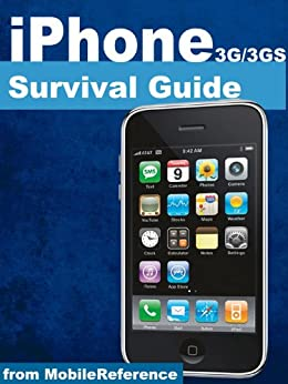 iPhone 3G and 3GS Survival Guide - Concise Step-by-Step User Guide for iPhone 3G, 3GS: How to Download FREE Games and eBooks, eMail from iPhone, Make Photos and Videos & More (Mobi Manuals) by [K, Toly]
