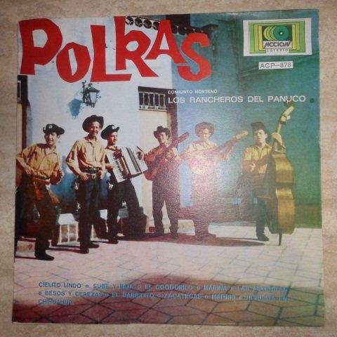 Los Rancheros Del Panuco , Polkas Sello: CoRo /Accion CLP-878 Formato: Vinyl, LP, Album País: ()