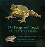 img - for The Frogs and Toads of North Carolina: Field Guide and Recorded Calls book / textbook / text book
