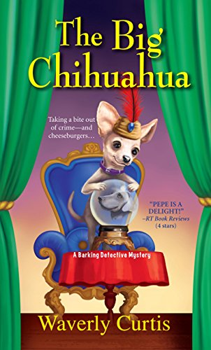 The Big Chihuahua (Barking Detective Mysteries Book 3)