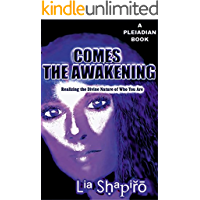 Comes The Awakening: Realizing the Divine Nature of Who You Are (A Pleiadian Book)