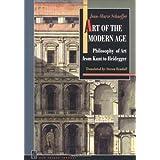 Art of the Modern Age: Philosophy of Art From Kant to Heidegger by Jean-Marie Schaeffer (2000-04-04)