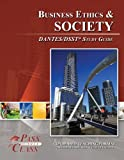 Business Ethics and Society DANTES/DSST Test Study Guide - PassYourClass, PassYourClass, 1614330425