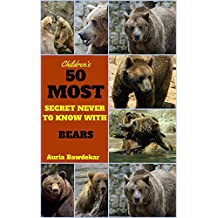Bear Books For Kids : 50 Most Secret Never To Know With Bear: (Bear Books For Kids, Bear Books, Bear Books For Free,  Bear, Bear Books, Bear For Kids, Bear Fun Fact)