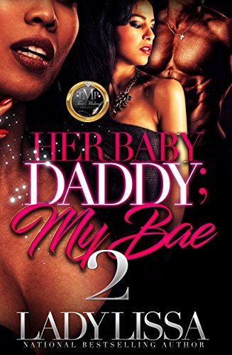 Download for free Her Baby Daddy, My Bae 2