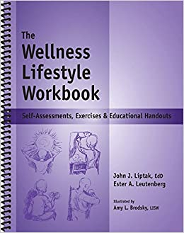 The Wellness Lifestyle Workbook - Self-Assessments, Exercises ...