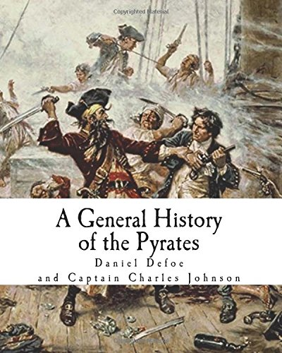 a-general-history-of-the-pyrates-robberies-and-murders-of-the-most-notorious-pyrates-famous-pirates