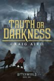 Truth or Darkness (The Afterworld Book 1)