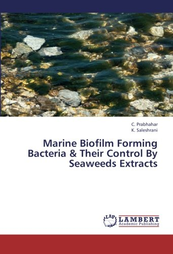 Read Online Marine Biofilm Forming Bacteria & Their Control By Seaweeds Extracts ebook