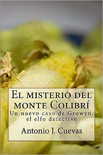 Ilmaisia kirjoja verkossa ladattavissa El misterio del monte Colibri (Spanish Edition) B00QXJTF8A Suomeksi PDF RTF DJVU