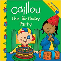 Brilliant Caillou The Birthday Party Caillou Clubhouse Amazon Co Uk Funny Birthday Cards Online Alyptdamsfinfo