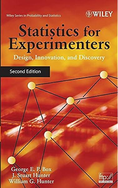 Amazon Com Statistics For Experimenters Design Innovation And Discovery 2nd Edition 9780471718130 Box George E P Hunter J Stuart Hunter William G Books