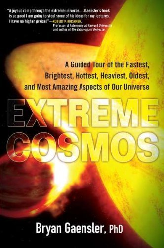 Extreme Cosmos A Guided Tour Of The Fastest Brightest Hottest Heaviest Oldest And Most Amaz Ing Aspects Of Our Universe [Pdf/ePub] eBook