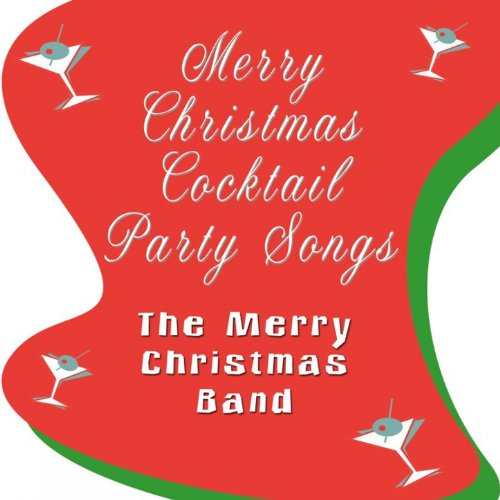 Merry Christmas Cocktail Party Songs [Clean]