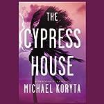 The Cypress House | Michael Koryta