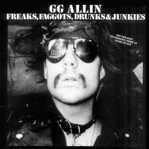 Freaks, Faggots, Drunks and Junkies [Vinyl]